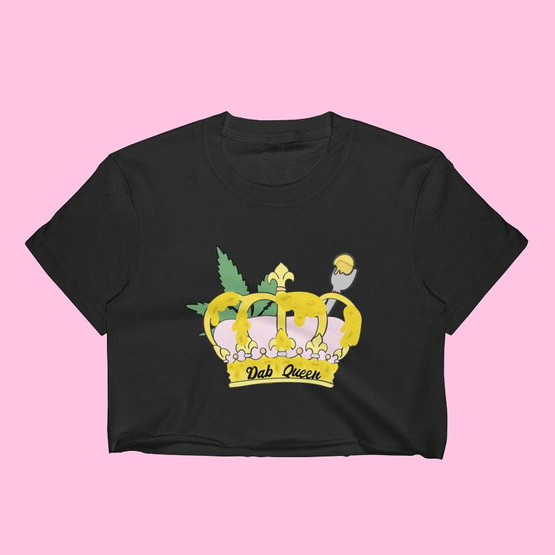 Dab Queen Crop Top Stoner Gift Made To Order image 0