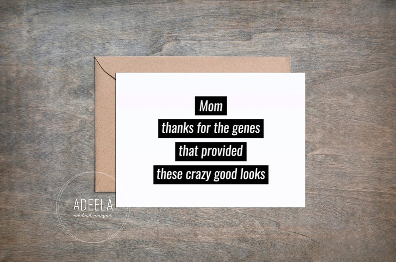 Funny Mothers Day Card /Notecard /Message Card, Humor, Thanks for the genes  mom, Best mom ever, Instant Digital Download, 5x7 Card, Mom Love