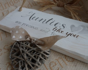 Aunts like you are precious and few, a handmade shabby chic plaque. A custom, keepsake and gift for Aunty. Thoughtful , bespoke gift