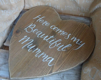 Large Rustic wood wedding heart Here comes my mum heart, Daddy here comes your bride Anniversary and engagement gifts rustic wedding decor