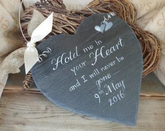 Hold me in your heart and I will never be gone 22cm hanging slate hearts with memorial quotes, a beautiful handmade and thoughtful keepsake.