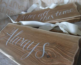 MR & MRS rustic wooden chair signs After all this time   Happily ever after starts here, Better Together  Fairytale wedding signs