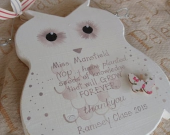 Personalised teacher thank you gifts and keepsakes. Wise owl in white or brown with personal quote. A teacher plants the seeds of knowledge