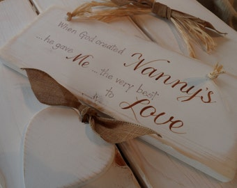 When God created Nanny's he gave me the best to love plaque/sign . A hand crafted wood sign with personalised  hearts  for Nanny Nan Grandma