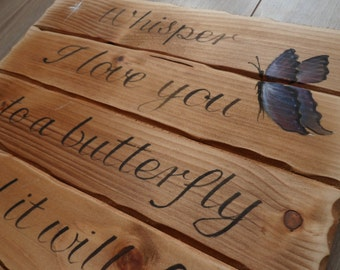 Whisper I love you to a butterfly, handmade wooden plaque, butterflies, dandelions blowing in the wind. love memories loved ones keepsake