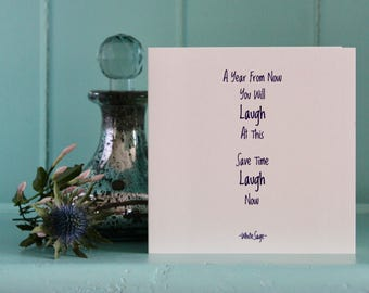 Light Hearted Encouragement Card , Uplifting , Supportive , Look On The Bright Side , Don't Sweat It , Don't Worry , It'll All Be Fine.