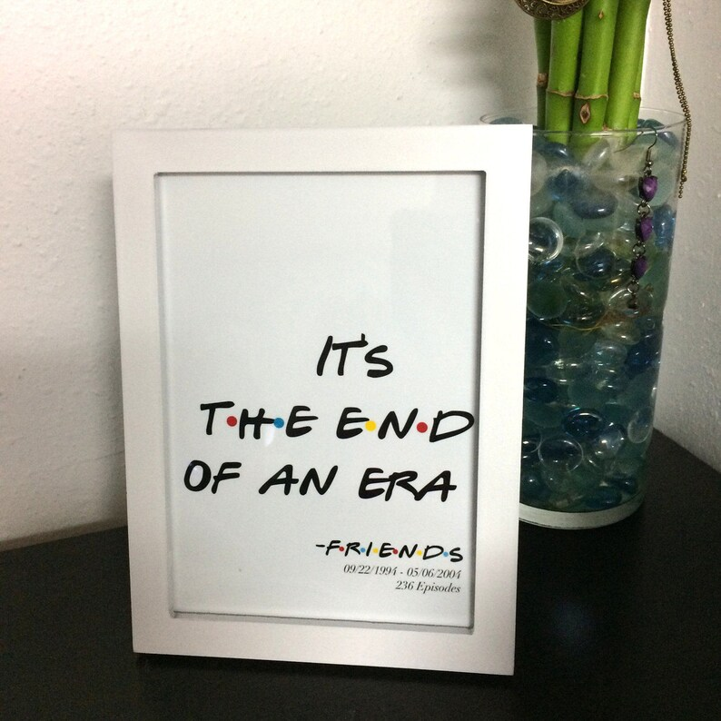 Digital Download Friends Tv Show End Of An Era Quote Etsy