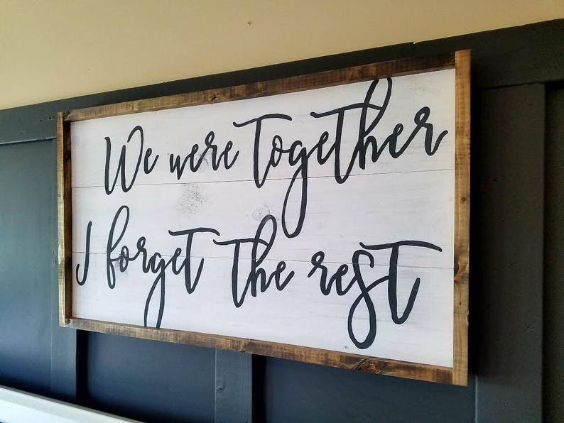 We were together quote sign image 0