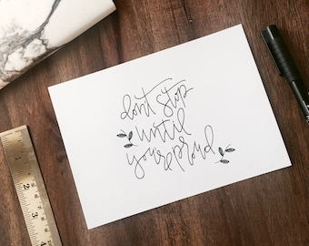 Hand Lettered Print- Dont Stop Until You're Proud