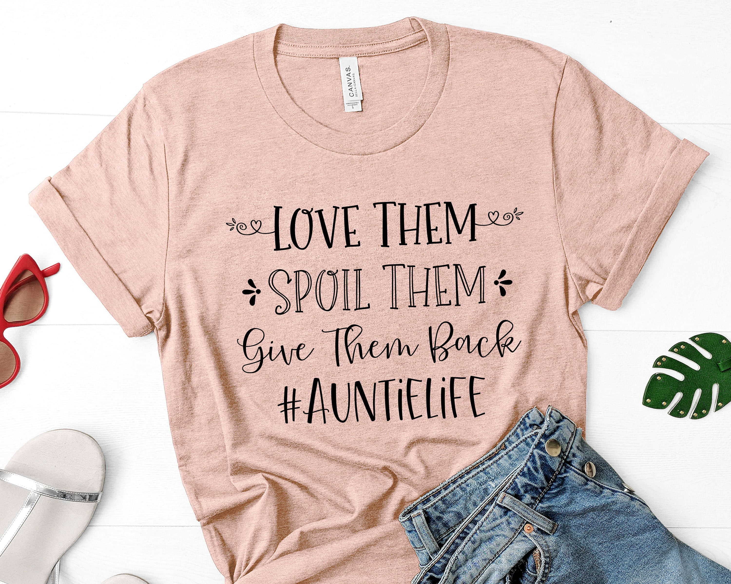 Download Love Them Spoil Them Give Them Back #AuntieLife Shirt ...