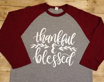 Thankful and Blessed Raglan Shirt, Fall Raglan Shirt, Thankful and Blessed Shirt, Thanksgiving Shirt