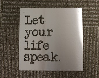 Metal Sign: Let Your Life Speak