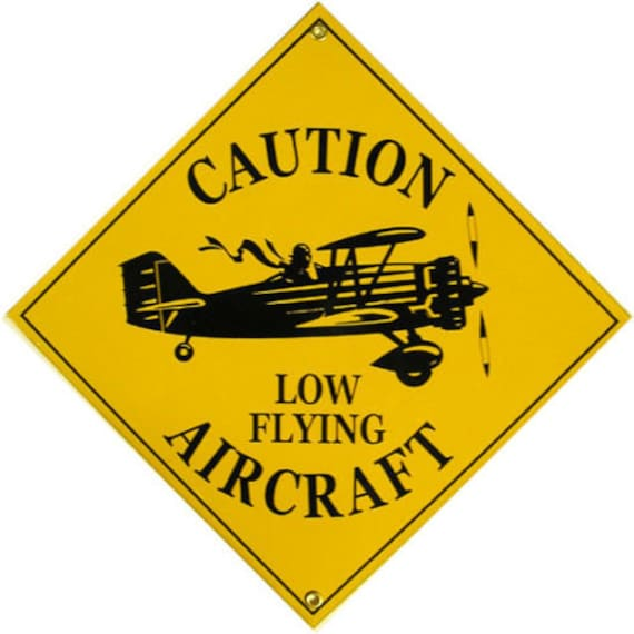 Caution Low Flying Aircraft, Flying, Aviation, Airplane, Porcelain Sign