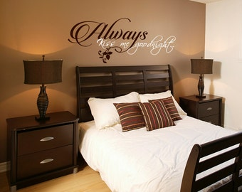 Exceptionnel Always Kiss Me Goodnight Master Bedroom Wall Decal   Vinyl Wall Quote Decals    Wedding Gift Decal   Vinyl Lettering