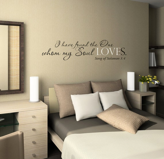 I have found the one whom my soul loves- Master Bedroom Wall Decal - Vinyl  Wall Quote Decals - Wedding Gift Decal - Vinyl Lettering