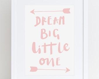 Girls Nursery Art Dream Big Print Kids Room Art Nursery Wall Art Pink Girls Room Wall Art Typography Print Nursery Print New Baby Gift