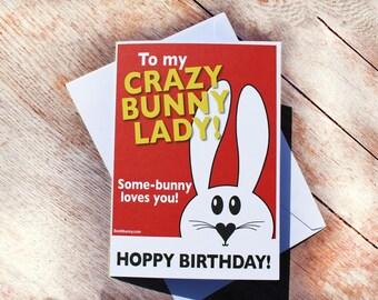 Crazy Bunny Lady Birthday card. Best4bunny