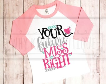 Your Future Miss Right Valentine's Day Girls Shirt Little Miss Girls Shirt Valentine's Day Raglan Shirt Girls Valentines Day Tshirt Hearts