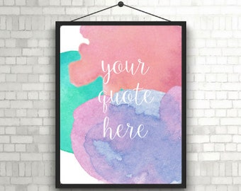 Watercolor Customizable Quote Digital Download Print