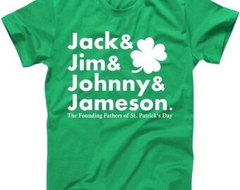 f6e1178e475 Jack Jim Johnny   Jameson Founding Fathers of St. Patrick s Day Irish  Whiskey - St. Patrick s Day Tshirt