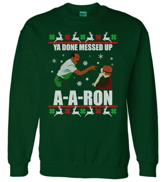 Ugly Christmas Sweater Design.Ya Done Messed Up A A Ron Ugly Christmas Sweater Design Crewneck Sweater