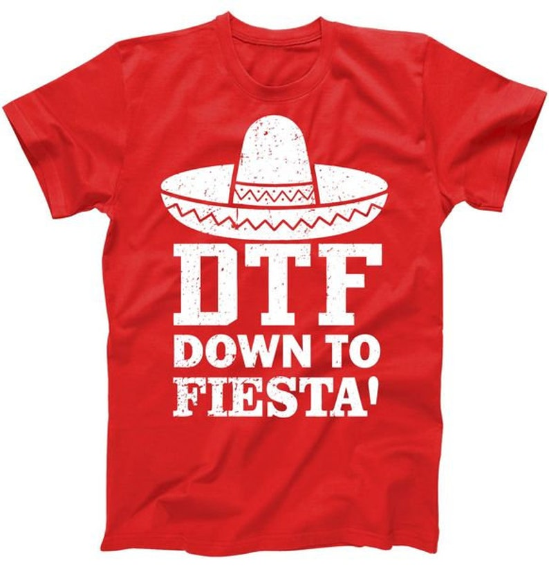 70cc40cb0 DTF Down To Fiesta Cinco De Mayo T shirt | Etsy