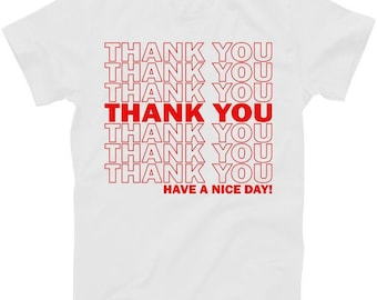 Thank You Have A Nice Day Grocery Bag Funny - T shirt