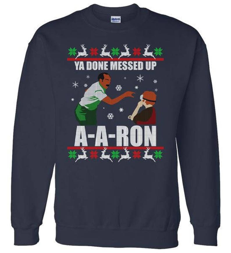 47cded81 Ya Done Messed Up A-A-Ron Ugly Christmas Sweater Design | Etsy
