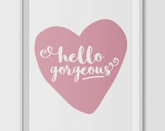 Hello gorgeous nursery print, heart print, love prints, pink prints, girl nursery decor, girls nursery print, printable art, printable decor