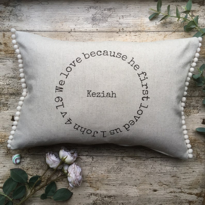 We Love Because He First Loved Us. Personalized Cushion with image 0