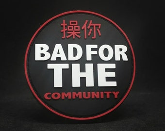 Bad for the Community - PVC Morale Patch
