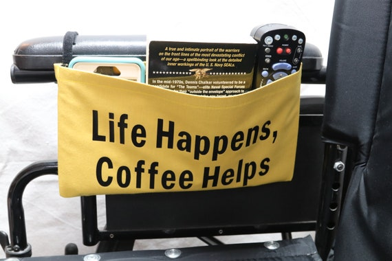 Life Happens, Coffee Helps Yellow Single Pocket Armrest Bag for Wheelchair - Optional Closures Available