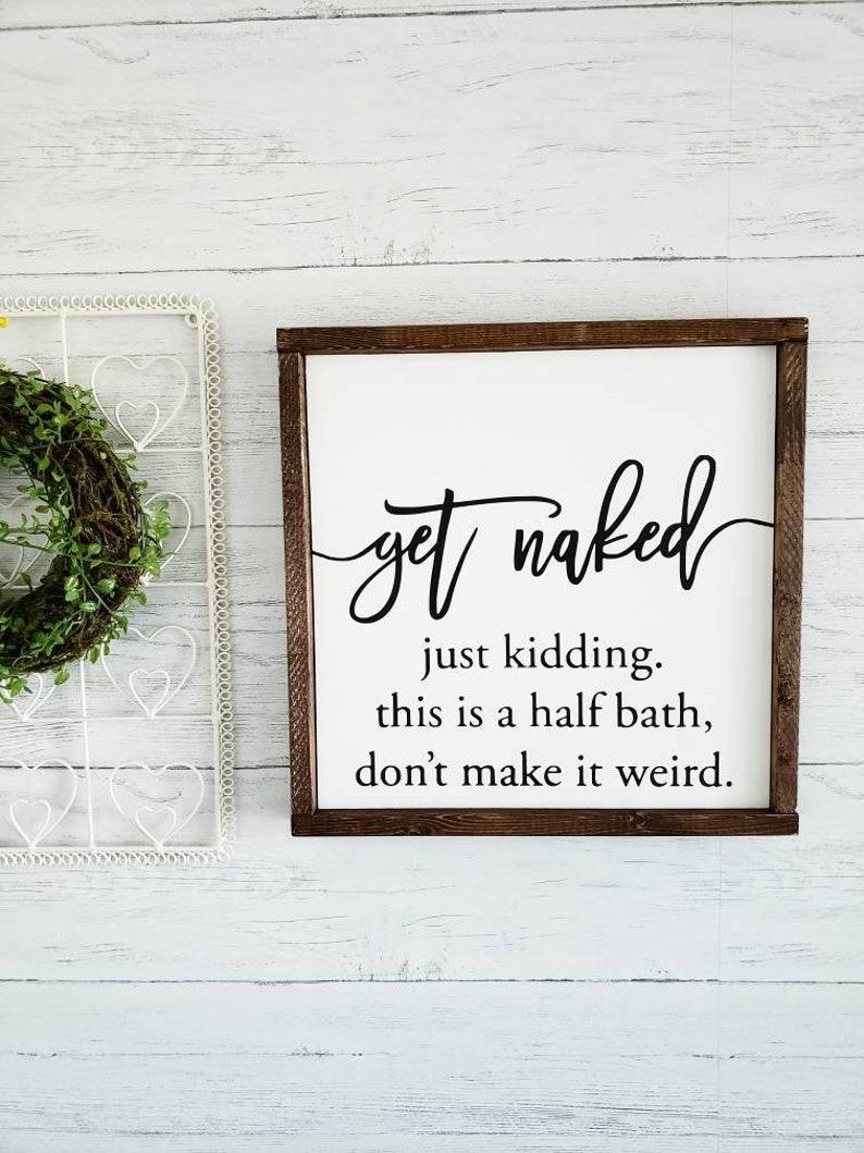 Get naked sign| bathroom decor | wall hangings quotes | Wooden Sign | Wall  Decor | washroom decor | washroom decor | half bath decor