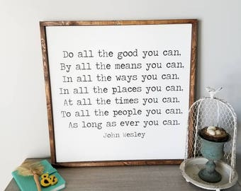 Do all the good you can| John Wesley Quote | Quote Sign | Wood Sign | Living Room Sign | Framed Sign | Inspirational Sign painted wood sign