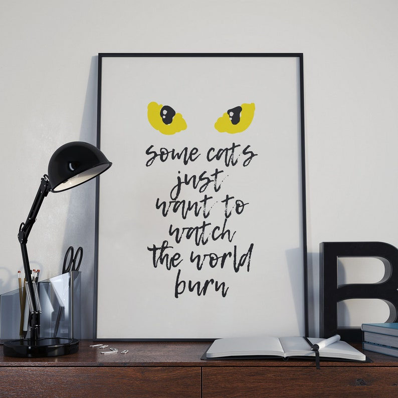 Some Cats Just Want To Watch The World Burn Cat Quote Etsy