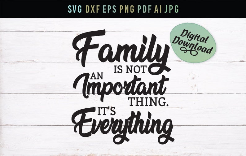svg dxf family Svg Cricut Cut Files svg sticker Print File Family is everything png eps family quote,Digital File jpg Silhouette