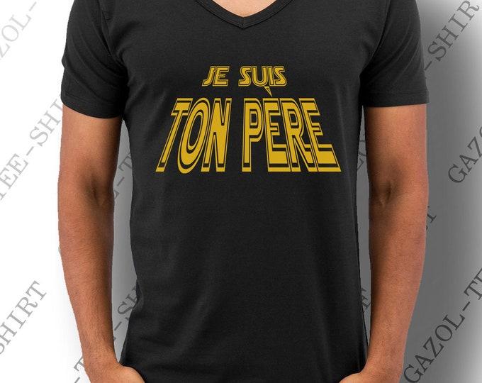 """T-shirt """"Je suis ton père"""". Col rond ou colV . Une idée cadeau papa tee-shirt humour Star Wars parodie."""