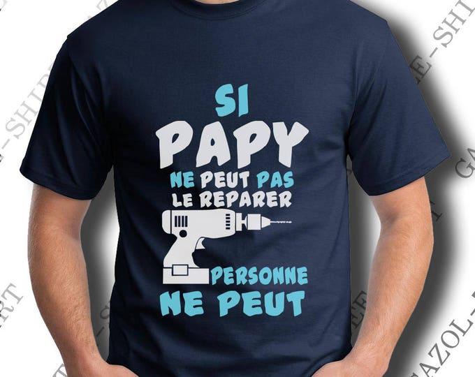 Si papy ne peut pas le reparer personne ne peut. Tee-shirt. Idée cadeau noel anniversaire homme