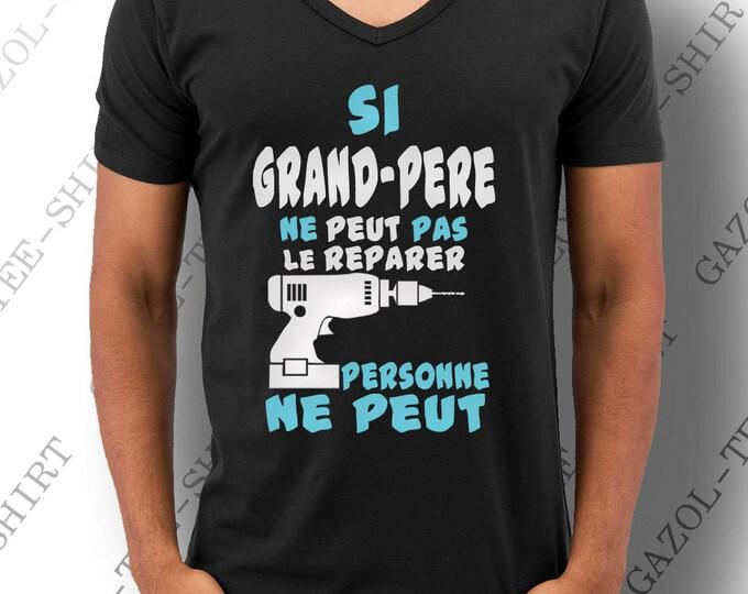 """Cadeau fête des papys! T-shirt """"Si grand-père ne peut pas le réparer personne ne peut. """" Col V."""