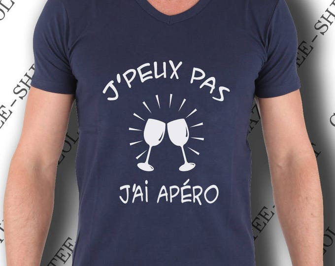 """T-shirt """"J' peux pas, j'ai apéro."""" Tee-shirt pur coton idée cadeau homme humour alcool. Offrir à noël ou anniversaire drôle et humoristique."""