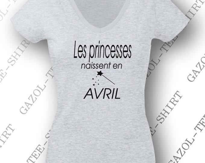 "Joli cadeau d'anniversaire avril ""Les princesses naissent en avril.""  Tshirt humoristique femme."