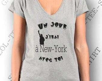 """Tee-shirt femme 100% coton """" Un jour, j'irai à New-york avec toi.""""  Et tu m'emmèneras..."""