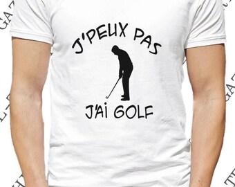 Tee-shirt J'peux pas, j'ai golf. Idée cadeau noël golfeur.
