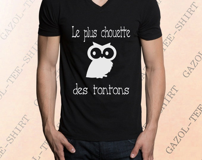 """T-shirt pour tonton """"Le plus chouette des tontons."""" Tee-shirt humoristique, idée cadeau tonton."""