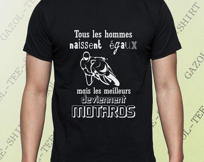 """Tee-shirt 100% coton """"Tous les hommes naissent égaux, mais les meilleurs deviennent motards """" Idée cadeau motard."""