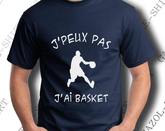 "Tee-shirt ""J' peux pas, j'ai basket."" T-shirt idée cadeau basketball."