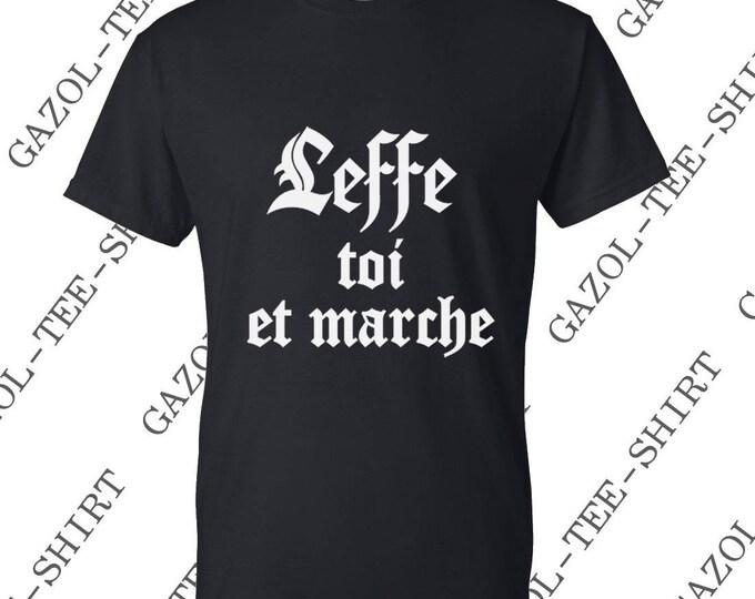 """Tee-shirt """"Leffe toi et marche"""" idée cadeau bière humour."""