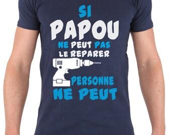 Cadeaux pour papa Tee-shirt Si papou ne peut pas le reparer personne ne peut . T shirt à offrir a papa ou papy qui ce fait appeler papou.