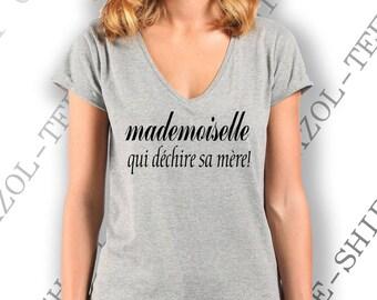 """Tee-shirt femme 100% coton """" Mademoiselle qui déchire sa mère. """" Idée cadeaux à s'offrir à soi-même..."""