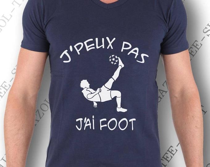 """Idée cadeau football Tee-shirt """"J'peux pas j'ai foot"""" col V ou col rond."""